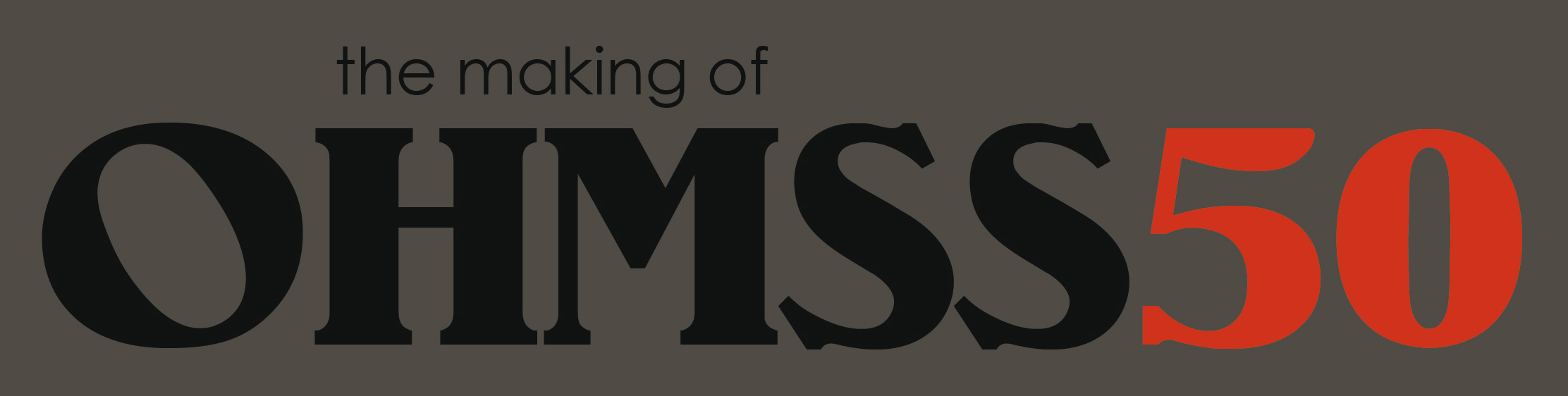 The Making of OHMSS50 logo